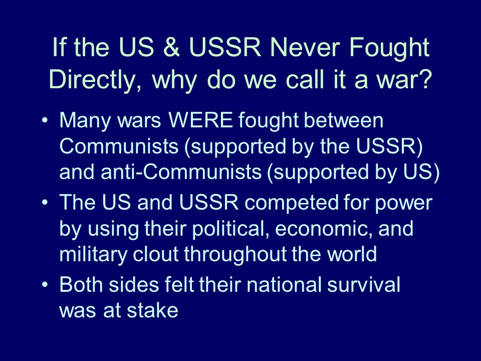 If the US & USSR Never Fought Directly, why do we call it a war