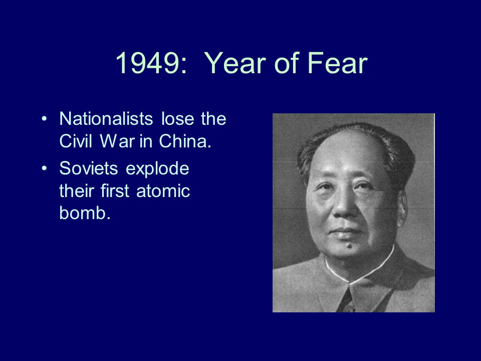 1949: Year of Fear Nationalists lose the Civil War in China.