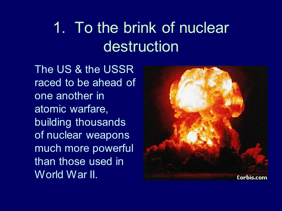 1. To the brink of nuclear destruction