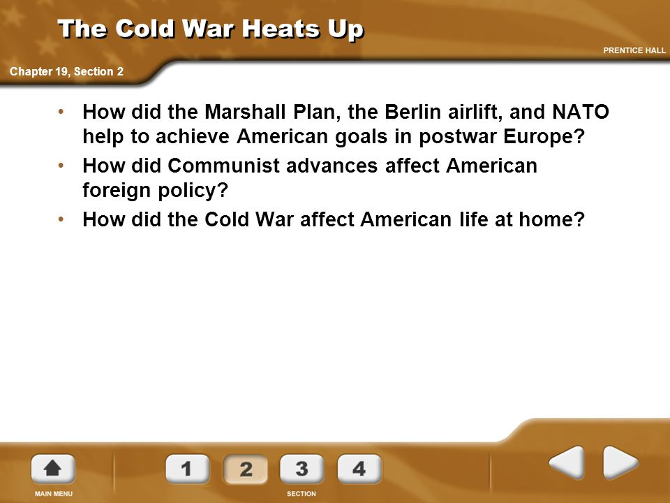 The Cold War Heats Up Chapter 19, Section 2.