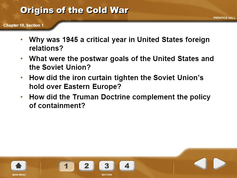 Origins of the Cold War Chapter 19, Section 1. Why was 1945 a critical year in United States foreign relations