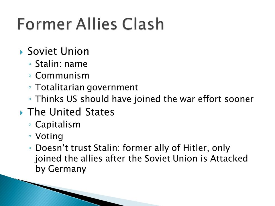 Former Allies Clash Soviet Union The United States Stalin: name
