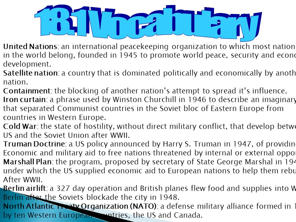 18.1 Vocabulary United Nations: an international peacekeeping organization to which most nations.