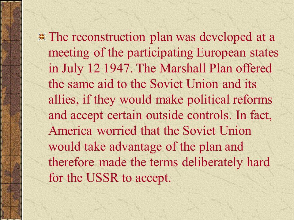 The reconstruction plan was developed at a meeting of the participating European states in July 12 1947.