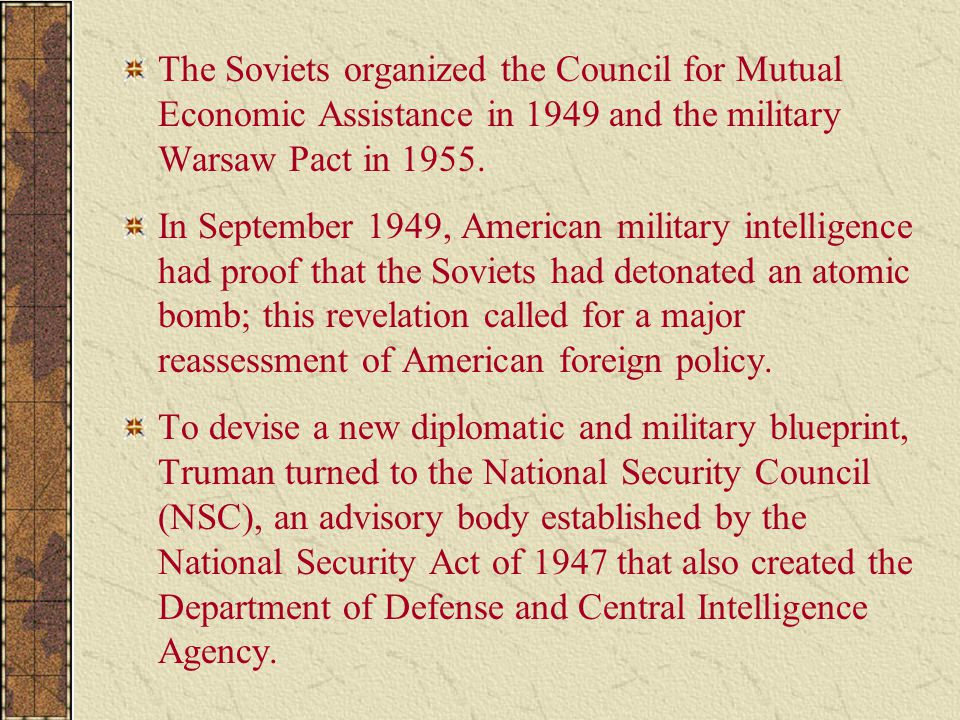 The Soviets organized the Council for Mutual Economic Assistance in 1949 and the military Warsaw Pact in 1955.