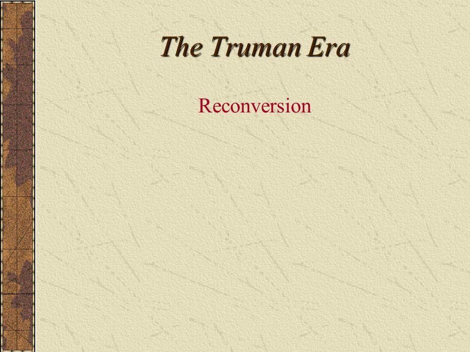 The Truman Era Reconversion