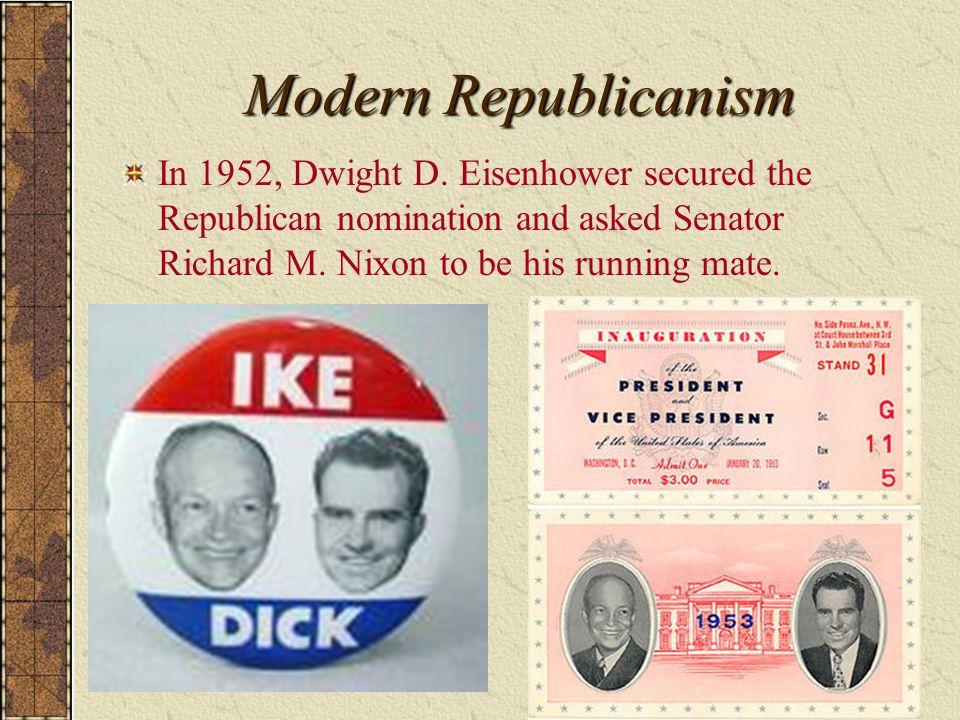 Modern Republicanism In 1952, Dwight D.