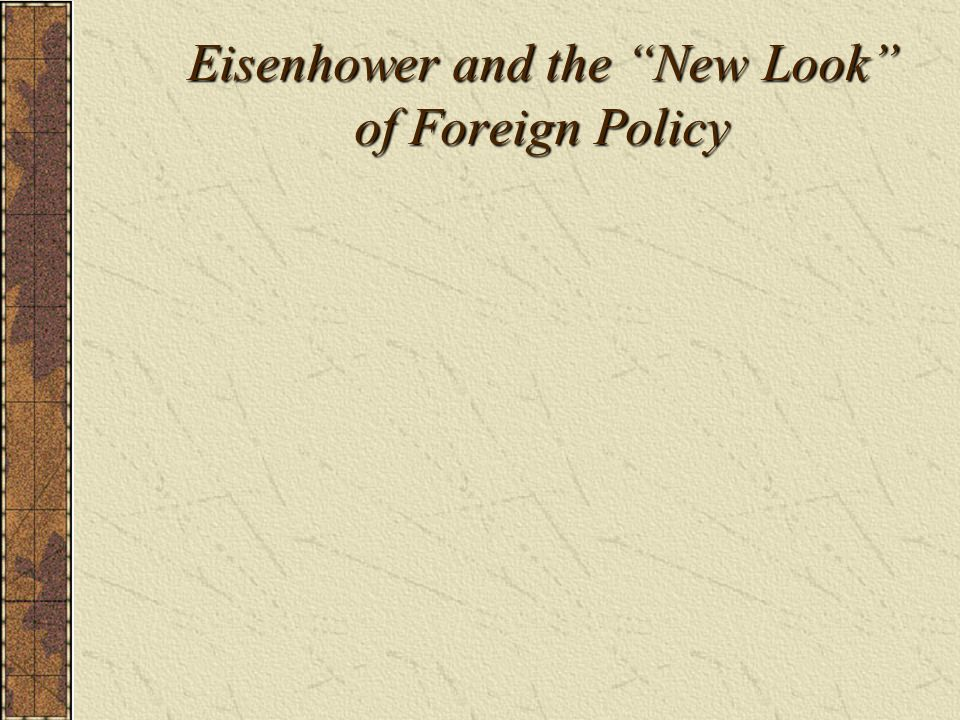 Eisenhower and the New Look of Foreign Policy