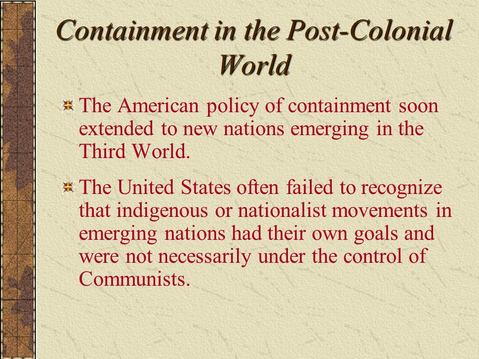 Containment in the Post-Colonial World