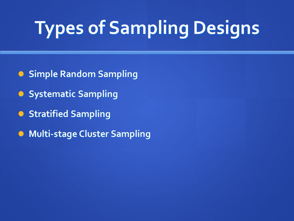Types of Sampling Designs