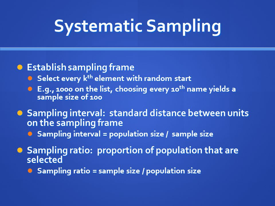 Systematic Sampling Establish sampling frame