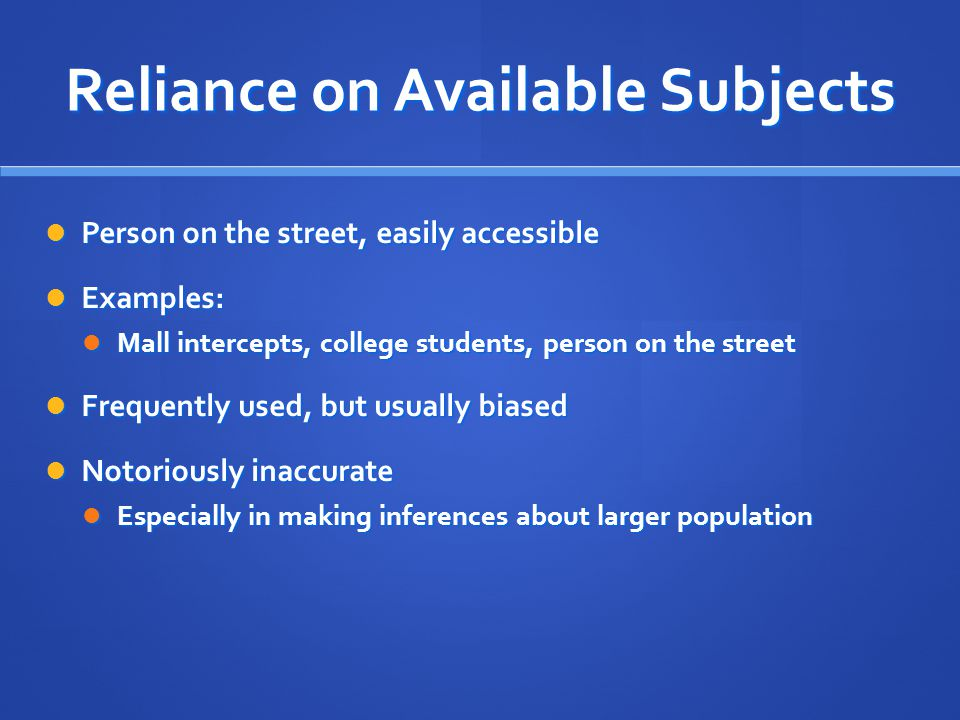 Reliance on Available Subjects