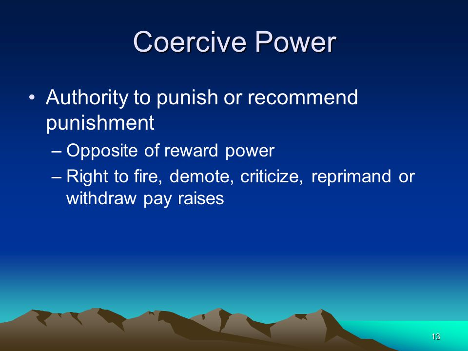 Coercive Power Authority to punish or recommend punishment