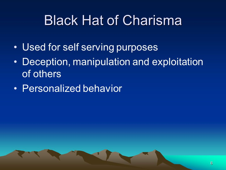 Black Hat of Charisma Used for self serving purposes