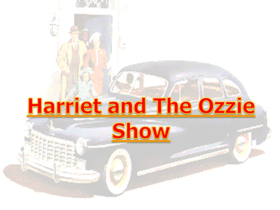 Harriet and The Ozzie Show