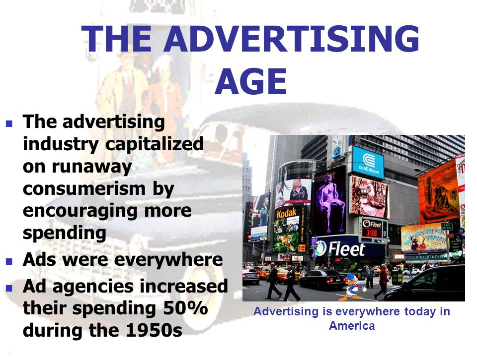 Advertising is everywhere today in America