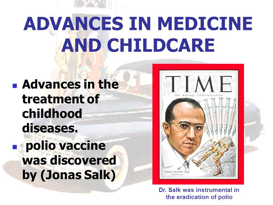 ADVANCES IN MEDICINE AND CHILDCARE