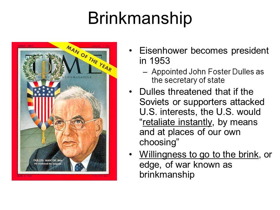 Brinkmanship Eisenhower becomes president in 1953