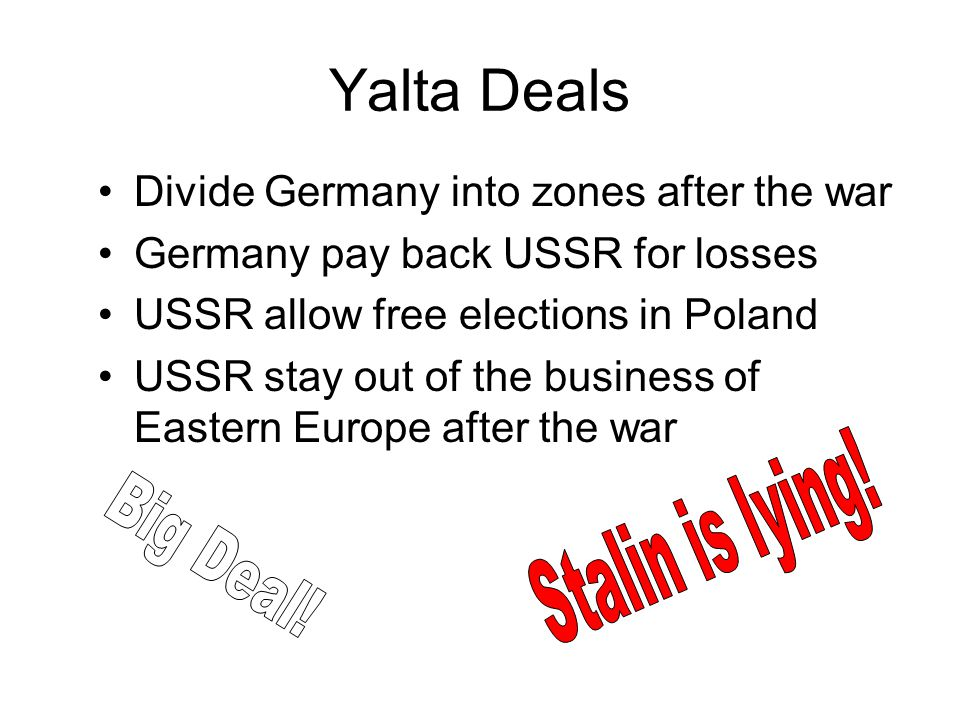Yalta Deals Stalin is lying! Big Deal!
