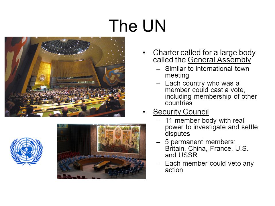 The UN Charter called for a large body called the General Assembly
