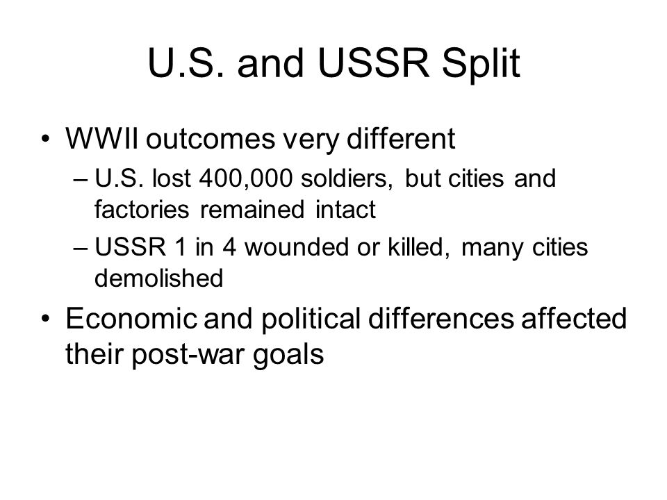 U.S. and USSR Split WWII outcomes very different