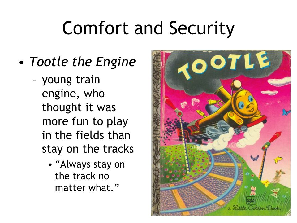 Comfort and Security Tootle the Engine