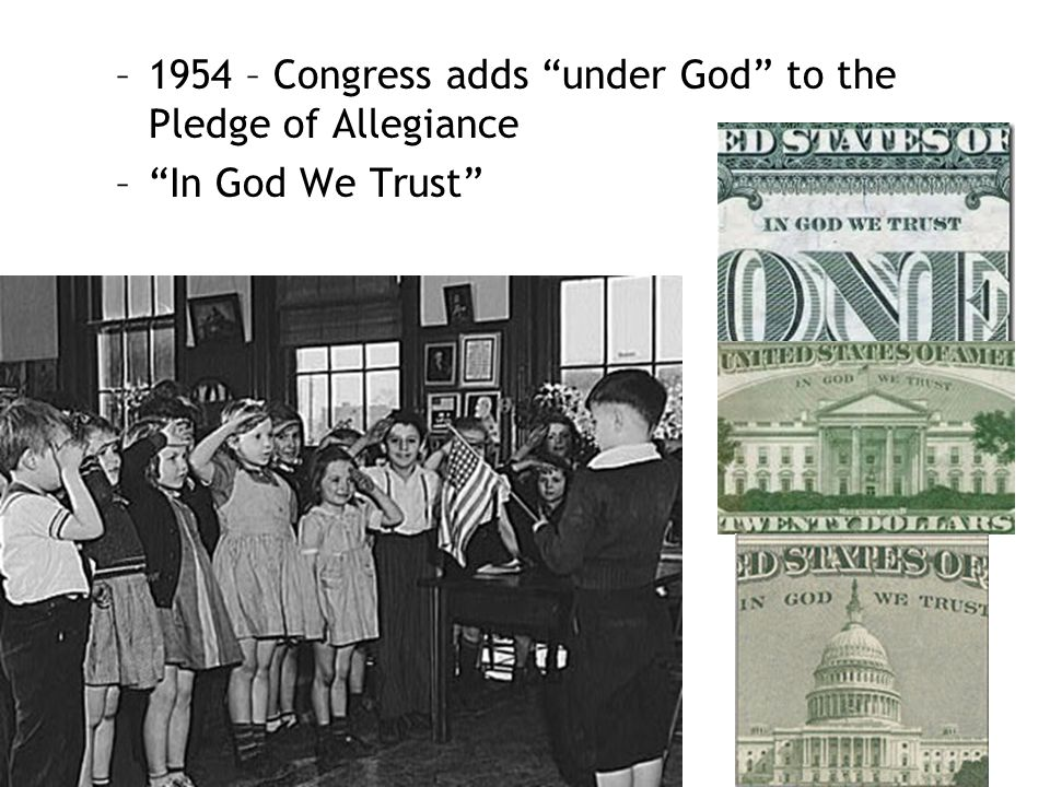 1954 – Congress adds under God to the Pledge of Allegiance