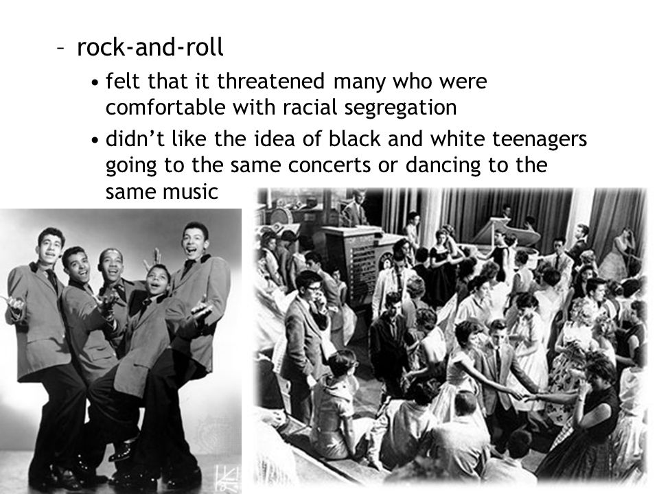rock-and-roll felt that it threatened many who were comfortable with racial segregation.