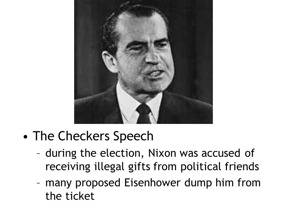 The Checkers Speech during the election, Nixon was accused of receiving illegal gifts from political friends.