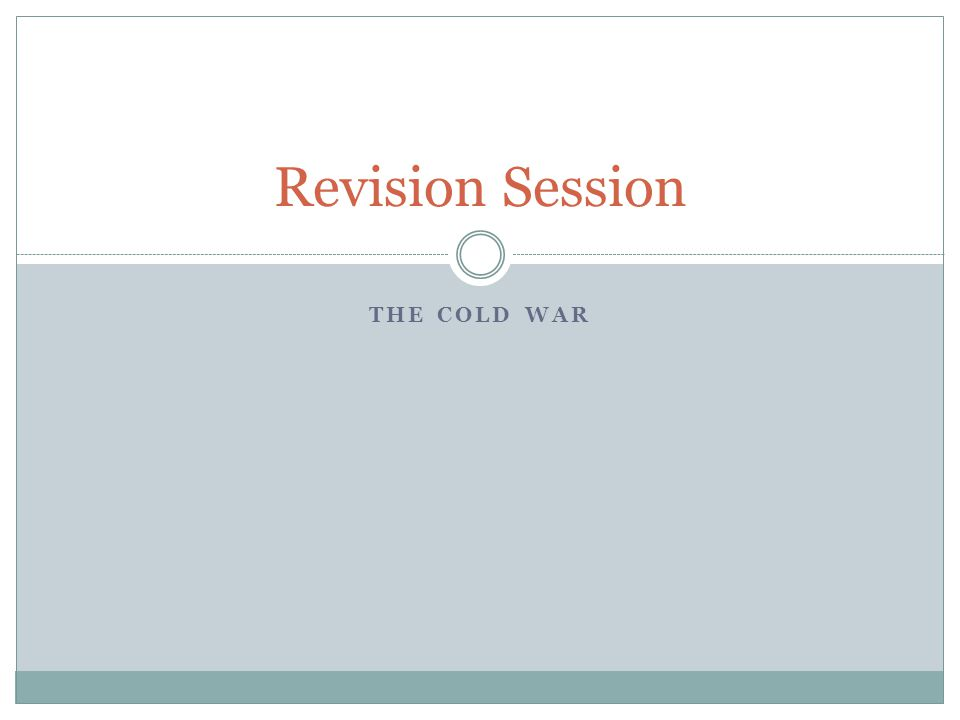 Revision Session The Cold War