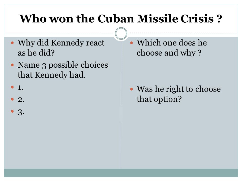 Who won the Cuban Missile Crisis