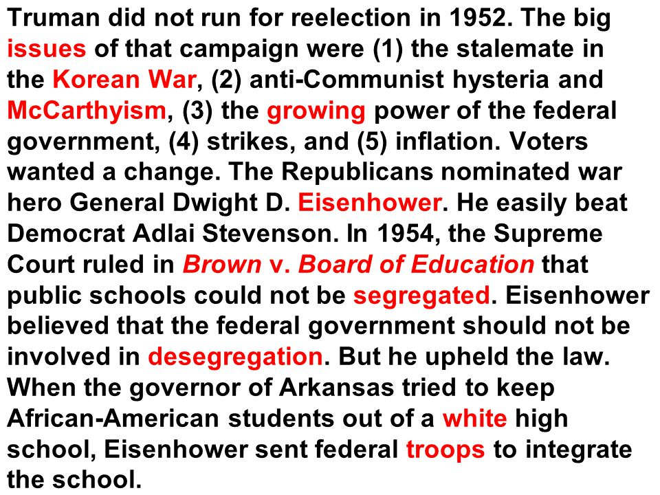 Truman did not run for reelection in 1952