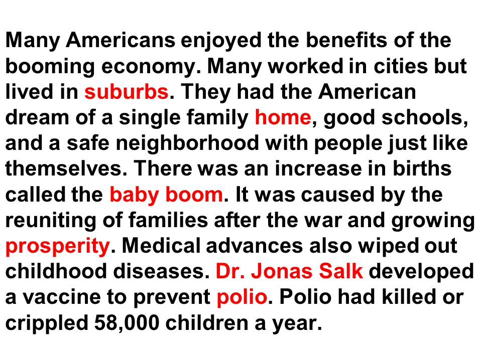 Many Americans enjoyed the benefits of the booming economy