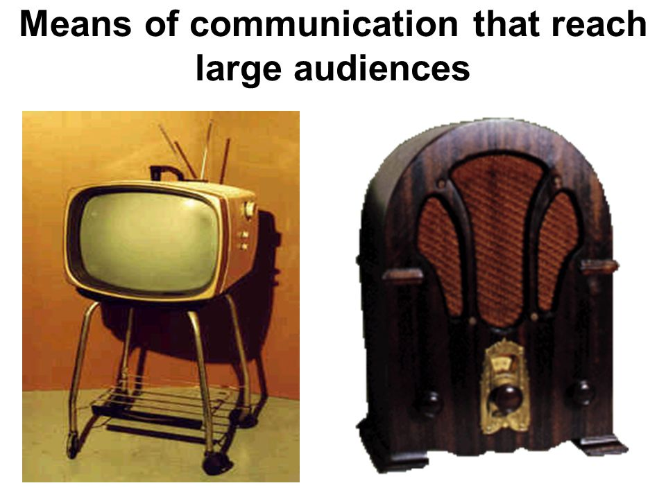 Means of communication that reach large audiences