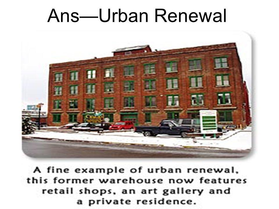 Ans—Urban Renewal