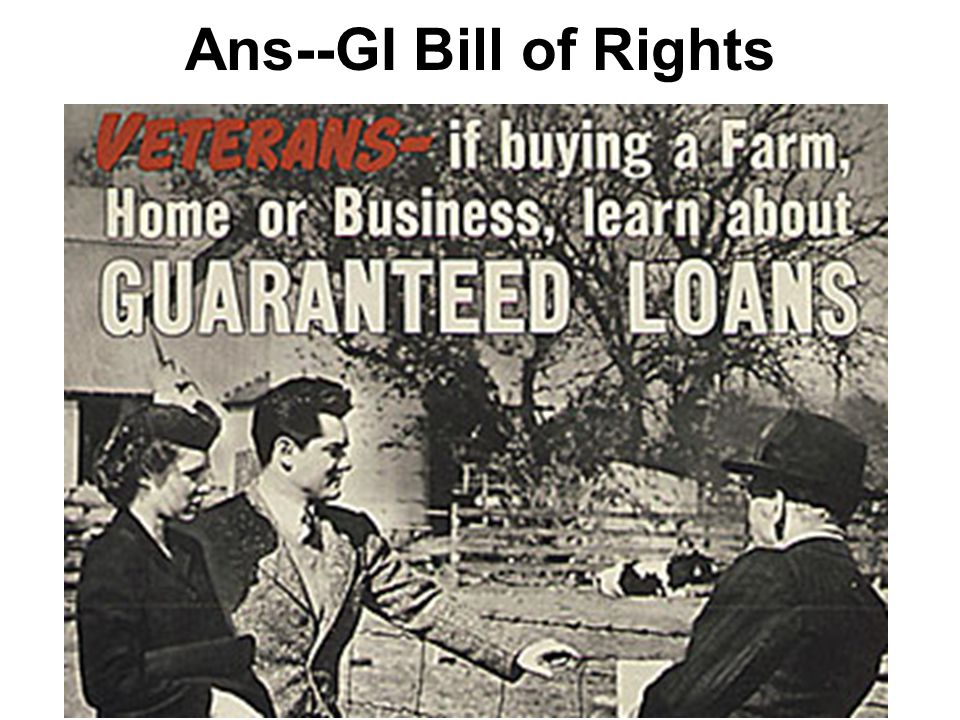 Ans--GI Bill of Rights