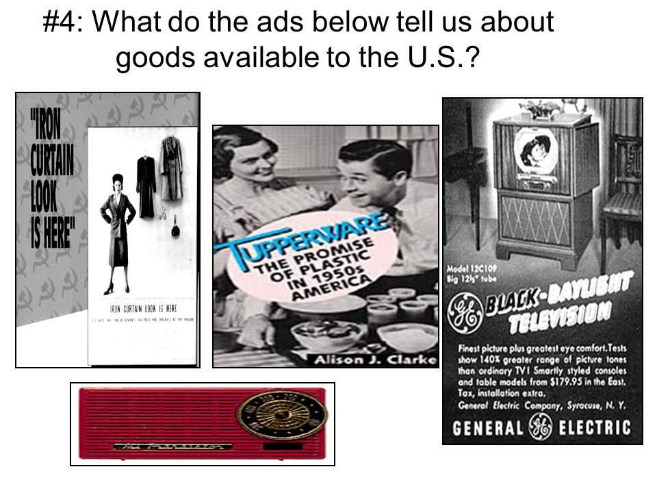 #4: What do the ads below tell us about goods available to the U.S.