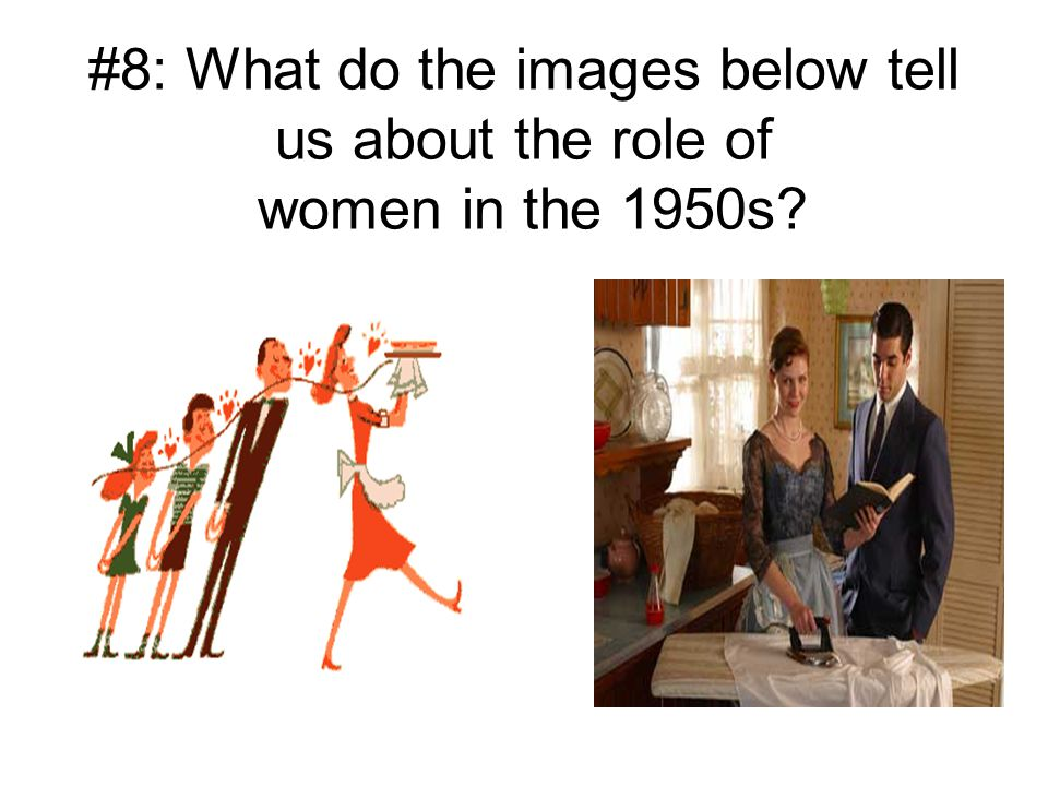 #8: What do the images below tell us about the role of women in the 1950s