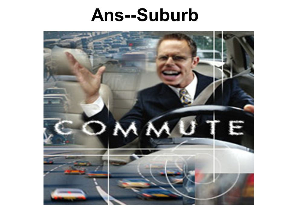 Ans--Suburb