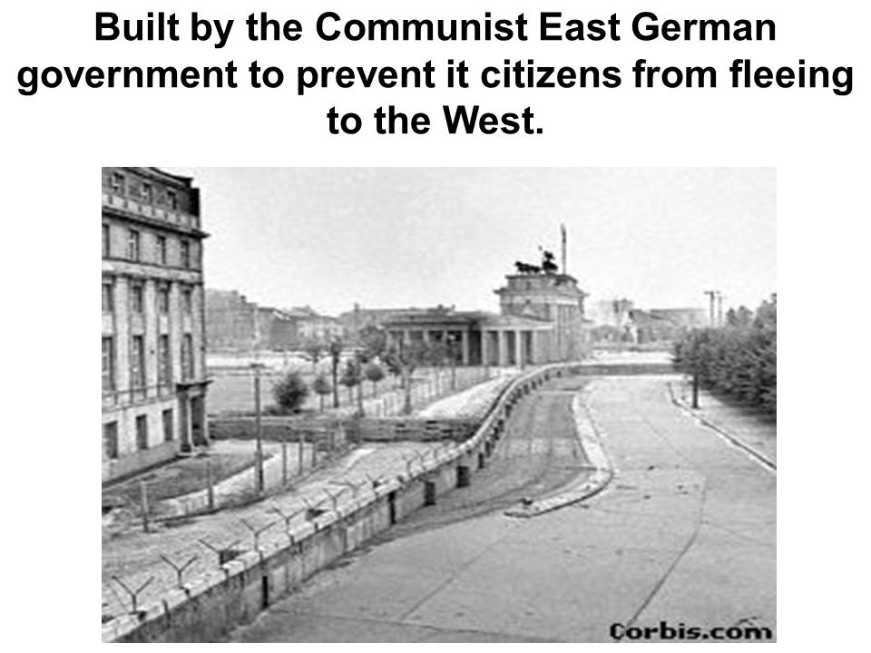 Built by the Communist East German government to prevent it citizens from fleeing to the West.