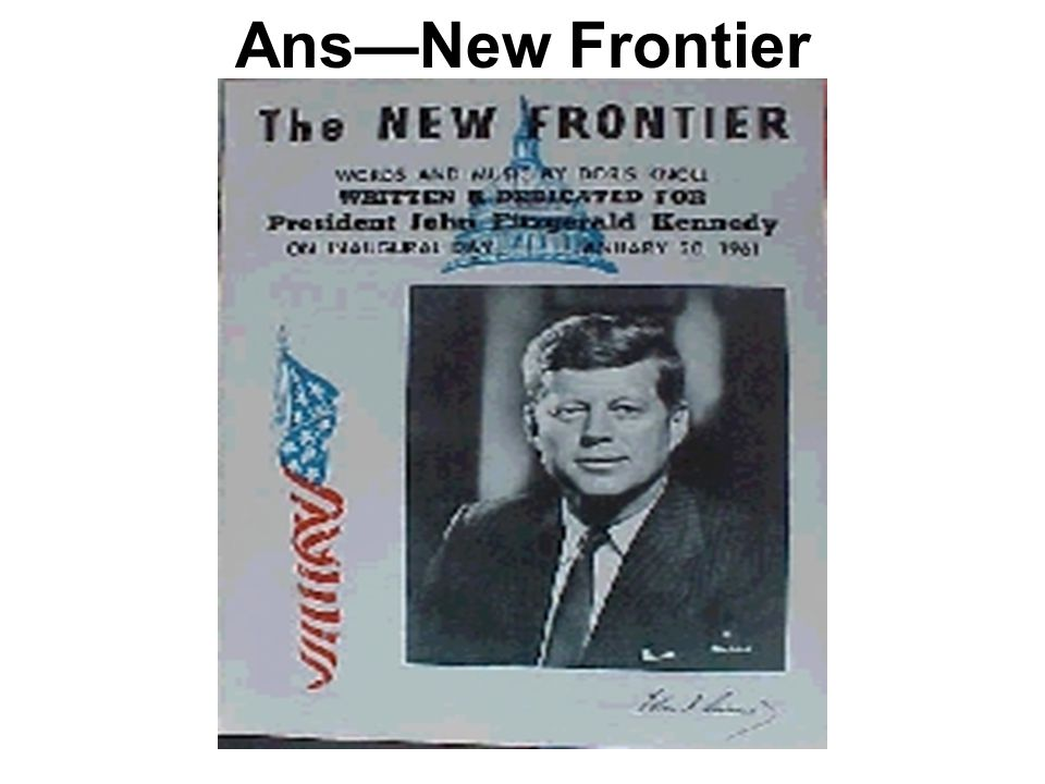 Ans—New Frontier