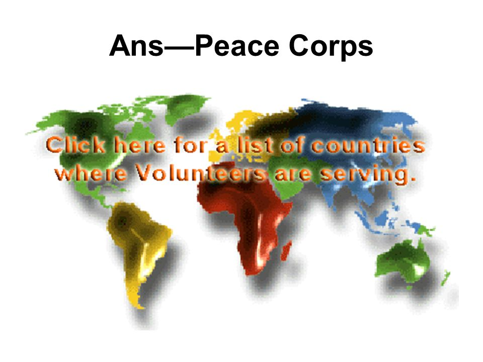Ans—Peace Corps