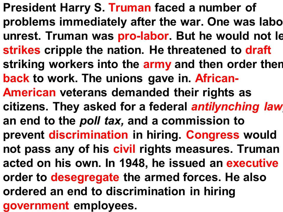 President Harry S. Truman faced a number of problems immediately after the war.