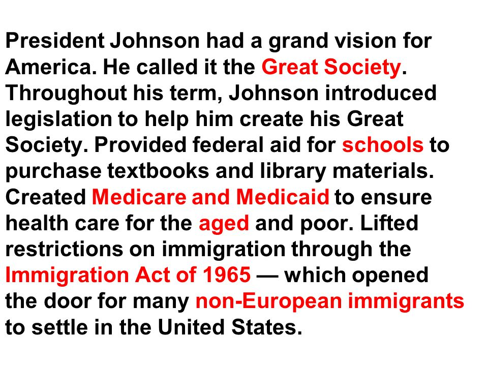 President Johnson had a grand vision for America