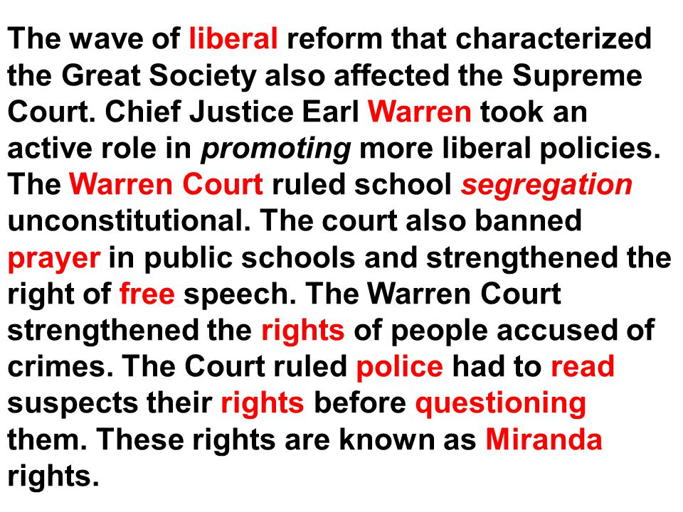 The wave of liberal reform that characterized the Great Society also affected the Supreme Court.