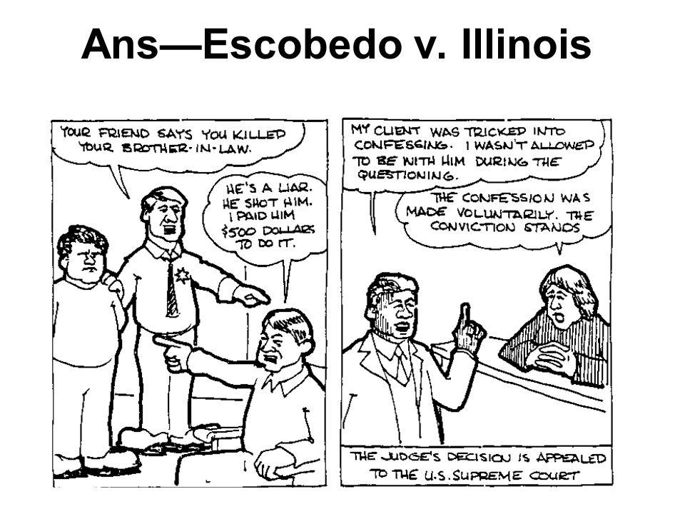 Ans—Escobedo v. Illinois