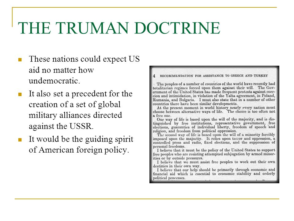 THE TRUMAN DOCTRINE These nations could expect US aid no matter how undemocratic.