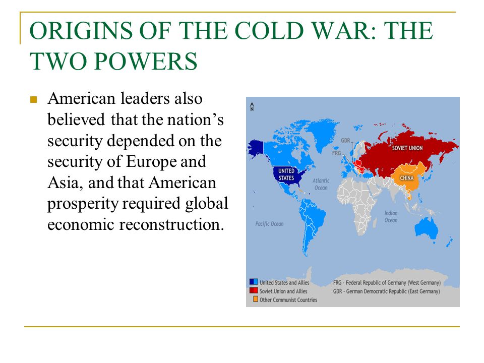 ORIGINS OF THE COLD WAR: THE TWO POWERS