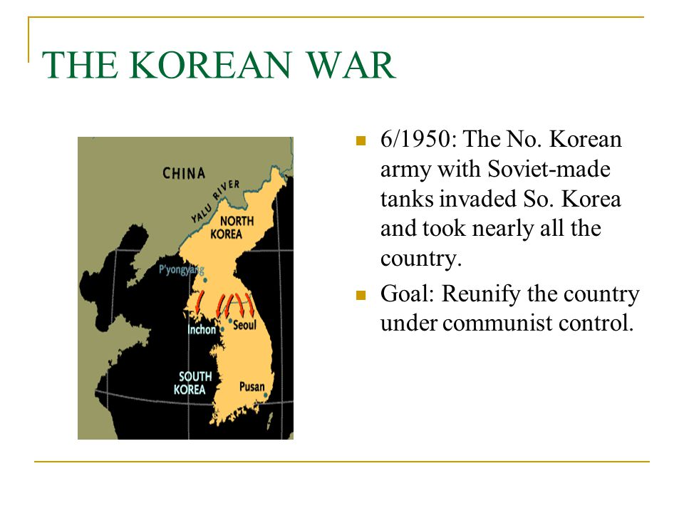 THE KOREAN WAR 6/1950: The No. Korean army with Soviet-made tanks invaded So. Korea and took nearly all the country.