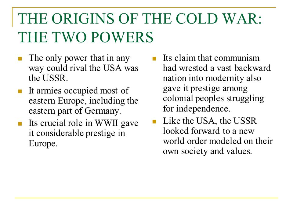 THE ORIGINS OF THE COLD WAR: THE TWO POWERS